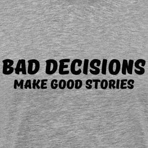 Bad decisions make good stories Langarmshirts - Männer Premium T-Shirt
