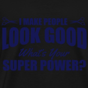 Friseurin: I make people look good Débardeurs - T-shirt Premium Homme