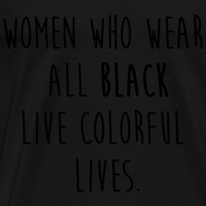 Woman who wear all black Tops - Männer Premium T-Shirt