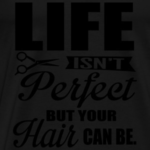 Your hair can be perfect Toppe - Herre premium T-shirt