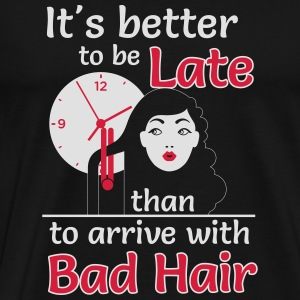 Better to late than bad hair Manga larga - Camiseta premium hombre