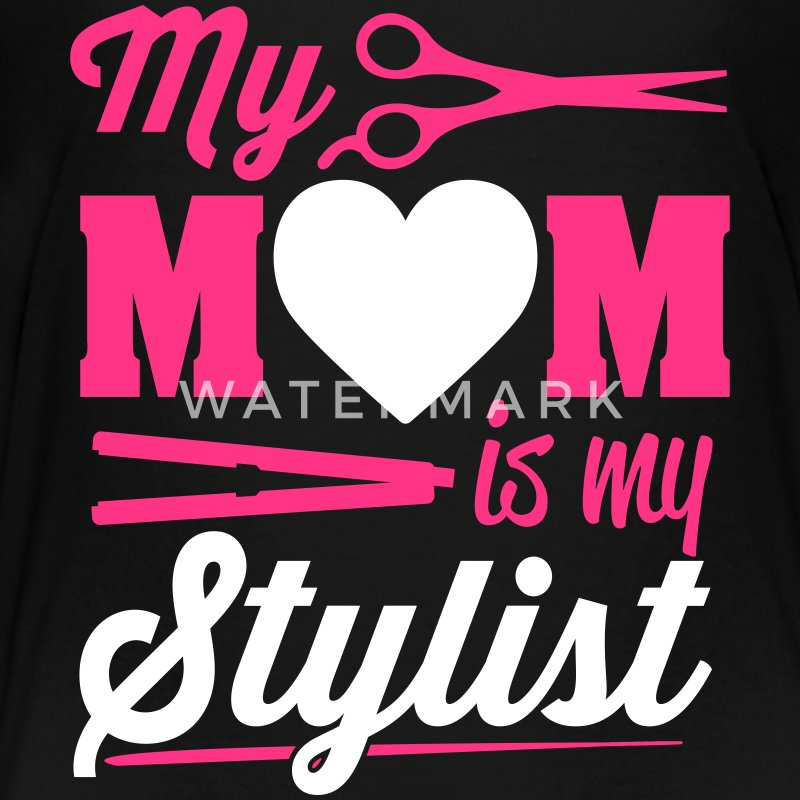 My mom is my stylist T-Shirts - Kinder Premium T-Shirt