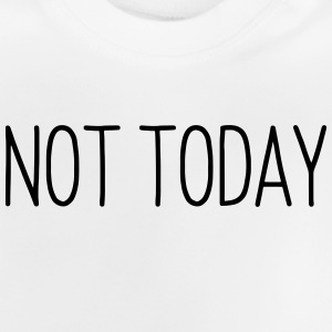 NOT TODAY Langærmede shirts - Baby T-shirt