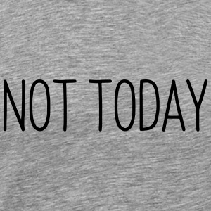 NOT TODAY Vêtements de sport - T-shirt Premium Homme