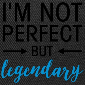 I\'m Not Perfect - But Legendary Mugs & Drinkware - Snapback Cap