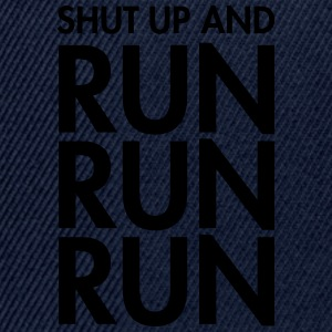 Shut Up And Run Run Run T-shirts - Snapbackkeps