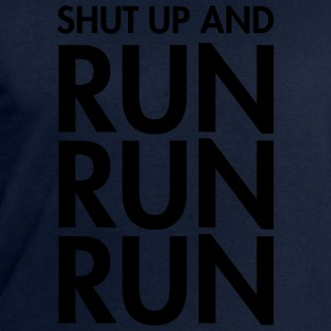 Shut Up And Run Run Run T-Shirts - Men's Sweatshirt by Stanley & Stella