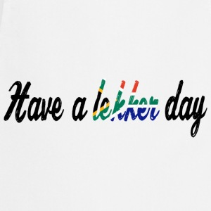 Have a lekker day - Shirt - Cooking Apron