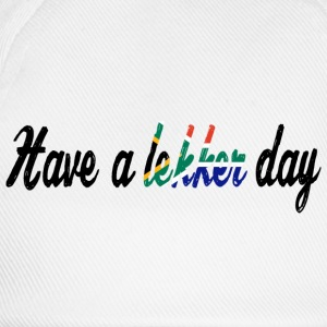 Have a lekker day - Shirt - Baseball Cap