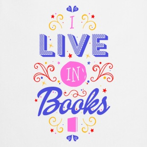 I live in books Tops - Cooking Apron