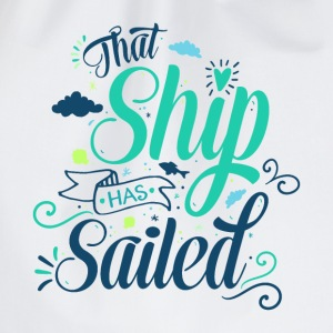 That ship has sailed T-Shirts - Drawstring Bag