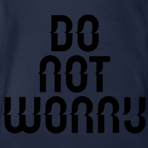 do not worry Shirts - Organic Short-sleeved Baby Bodysuit