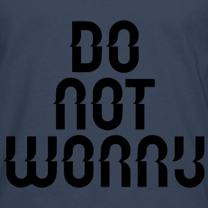 do not worry Shirts - Men's Premium Longsleeve Shirt