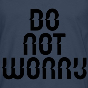 do not worry T-Shirts - Men's Premium Longsleeve Shirt