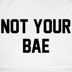 Not your bae Tee shirts - Casquette classique