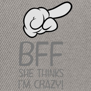 BFF - She Thinks I´m Crazy! (Part1) Koszulki - Czapka typu snapback