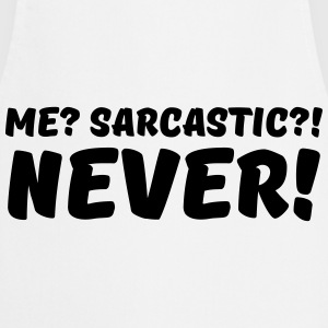 Me? Sarcastic?! Never! Long Sleeve Shirts - Cooking Apron