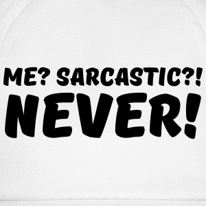 Me? Sarcastic?! Never! Long Sleeve Shirts - Baseball Cap