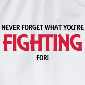 Never forget what you're fighting for! T-skjorter - Gymbag