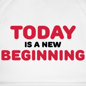 Today is a new beginning Magliette - Cappello con visiera