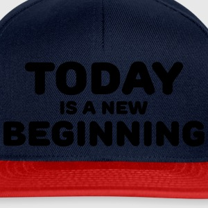Today is a new beginning Magliette - Snapback Cap