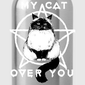 'MY CAT OVER YOU' - Tasche - Trinkflasche