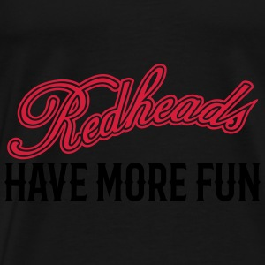 Redheads Have More Fun 2 Pullover & Hoodies - Männer Premium T-Shirt