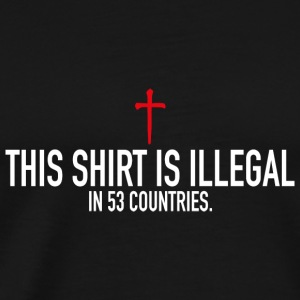 This Shirt Is Illegal Tops - Männer Premium T-Shirt