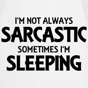 I'm not always sarcastic T-shirts - Forklæde
