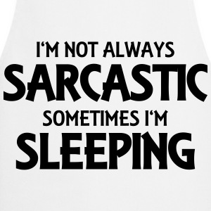 I'm not always sarcastic Long sleeve shirts - Cooking Apron