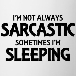 I'm not always sarcastic Long sleeve shirts - Mug