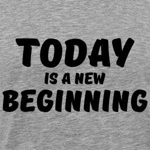 Today is a new beginning Langarmshirts - Männer Premium T-Shirt