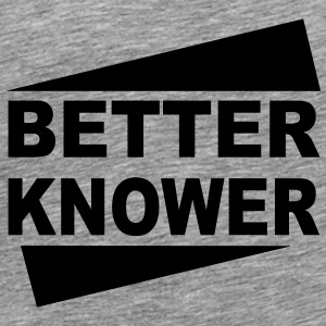 Betterknower - Männer Premium T-Shirt