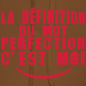 definition mot perfection cest moi citat Tee shirts - Sweat-shirt à capuche Premium pour femmes