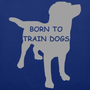 BORN TO TRAIN T-Shirts - Stoffbeutel