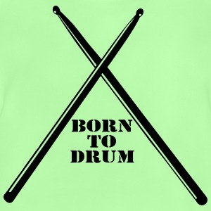 Born to Drum T-Shirts - Baby T-Shirt