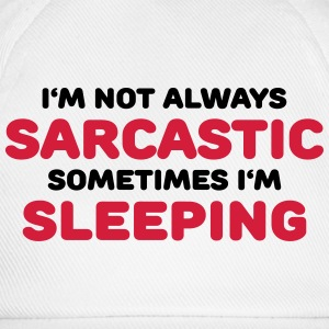 I'm not always sarcastic Long sleeve shirts - Baseball Cap