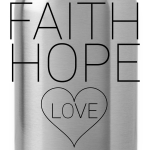Faith Hope Love Pullover & Hoodies - Trinkflasche