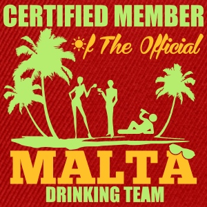Certified member of the MALTA drinking team T-Shirts - Snapback Cap