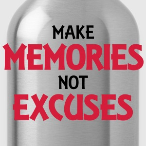 Make memories, not excuses Tee shirts - Gourde