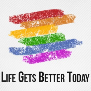 Life Gets Better Today T-Shirts - Baseball Cap