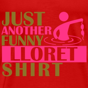 JUST ANOTHER FUNNY LLORET SHIRT Tops - Men's Premium T-Shirt