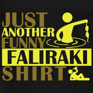 JUST ANOTHER FUNNY FALIRAKI SHIRT Tops - Men's Premium T-Shirt