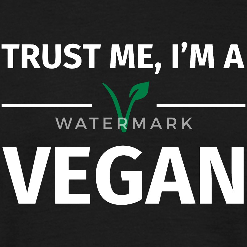 Trust me I'm an Vegan T-Shirts - Men's T-Shirt