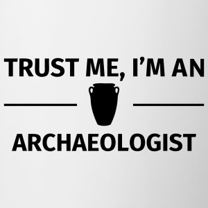 Trust me I'm an Archaeologist Camisetas - Taza