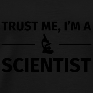 Trust me I'm an Scientist Mugs & Drinkware - Men's Premium T-Shirt