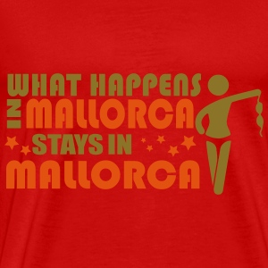 WHAT HAPPENS IN MALLORCA STAYS IN MALLORCA Tops - Mannen Premium T-shirt