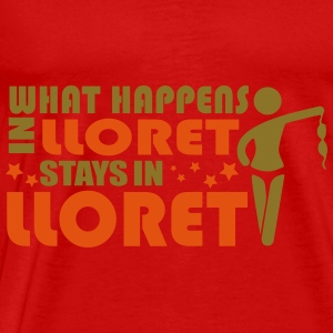 WHAT HAPPENS IN LLORET STAY IN LLORET Tops - Mannen Premium T-shirt