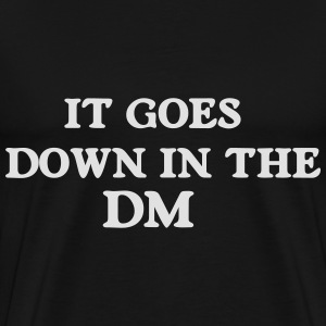 It goes down in the DM Tröjor - Premium-T-shirt herr