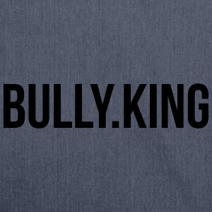 Bully-King Part 2 T-Shirts - Shoulder Bag made from recycled material